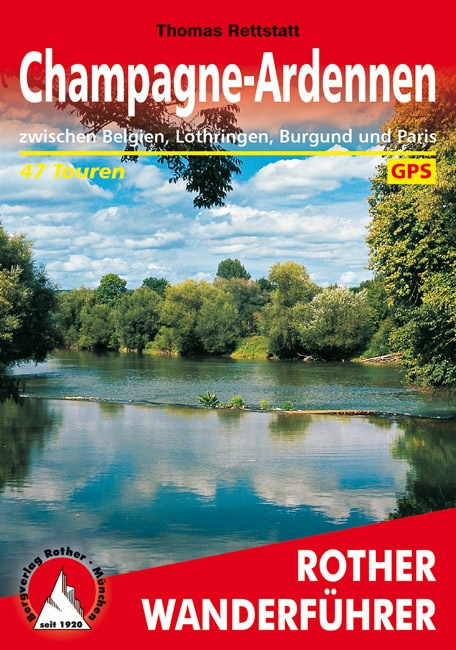 Rother wandelgids Champagne - Ardennen | Rother Wanderführer 9783763345229  Bergverlag Rother RWG  Wandelgidsen Champagne, Franse Ardennen