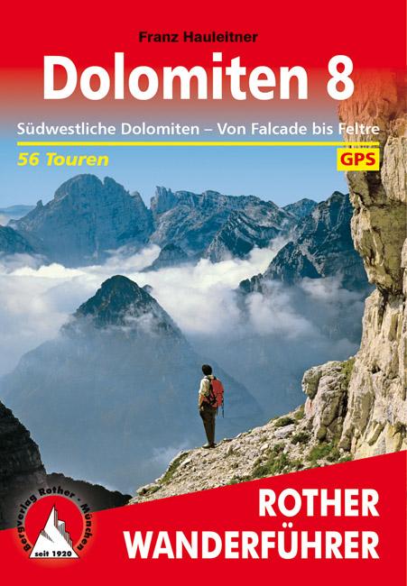 Rother wandelgids Dolomiten 8 | Rother Wanderführer 9783763345243  Bergverlag Rother RWG  Wandelgidsen Zuid-Tirol, Dolomieten