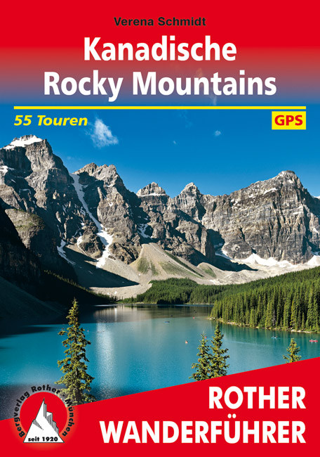 Rother wandelgids Kanadische Rocky Mountains | Rother Wanderführer 9783763345274  Bergverlag Rother RWG  Wandelgidsen West-Canada, Rockies