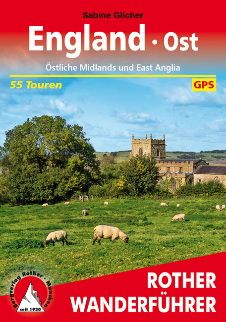 Rother wandelgids England Ost | Rother Wanderführer 9783763345298  Bergverlag Rother RWG  Wandelgidsen Lincolnshire, Norfolk, Suffolk, Cambridge