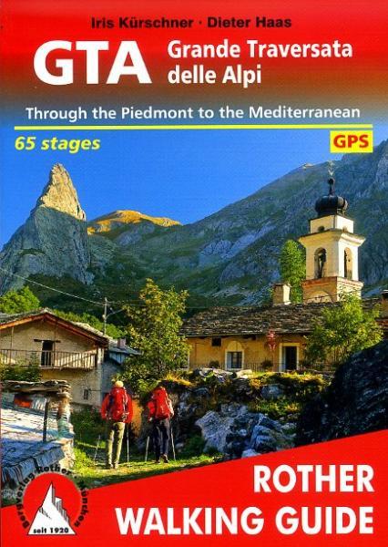 GTA - Grande Traversata delle Alpi Rother walking guide 9783763348398 Iris Kürschner, Dieter Haas Rother Wandelgidsen (E)  Wandelgidsen Turijn, Piemonte