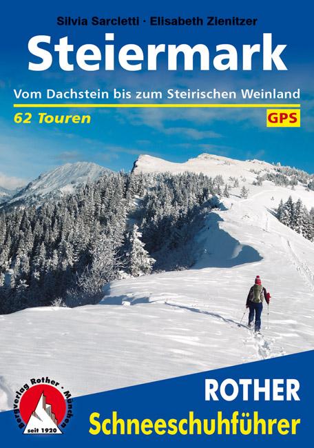 Steiermark Schneeschuhführer (wandelgids) 9783763358120  Bergverlag Rother RWG  Wintersport Salzburg, Karinthië, Tauern, Stiermarken