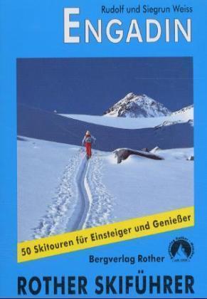 Rother Skiführer Engadin 9783763359011  Bergverlag Rother Rother Skiführer  Wintersport Graubünden, Tessin