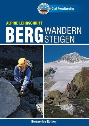 Bergwandern - Bergsteigen, Alpine Lehrschrift 9783763360321 Olaf Perwitzschky Bergverlag Rother Alpine Lehrschrift  Klimmen-bergsport Reisinformatie algemeen