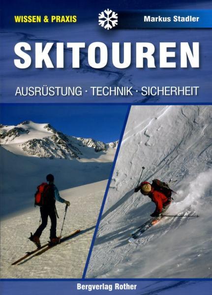 Skitouren. Ausrüstung - Technik - Sicherheit. 9783763360338 Markus Stadler Bergverlag Rother Alpine Lehrschrift  Wintersport Reisinformatie algemeen