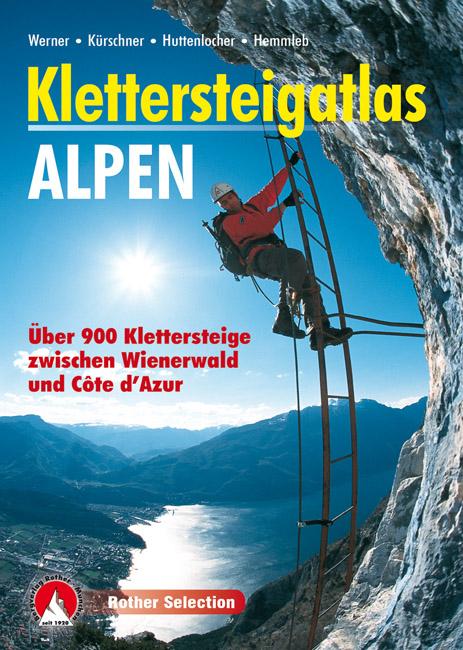 Klettersteigatlas Alpen | Rother Selection 9783763380879 Paul Werner, Iris Kürschner Bergverlag Rother Rother Selection  Klimmen-bergsport Zwitserland en Oostenrijk (en Alpen als geheel)