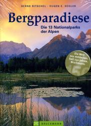 Bergparadiese 9783765443046 Bernd Ritschel, Eugen Hüsler Bruckmann   Wandelgidsen Zwitserland en Oostenrijk (en Alpen als geheel)