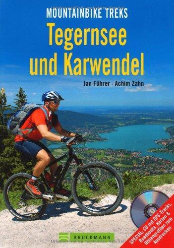 Tegernsee und Karwendel 9783765451652 Jan Führer en Achim Zahn Bruckmann Mountainbike Treks  Fietsgidsen Tirol & Vorarlberg