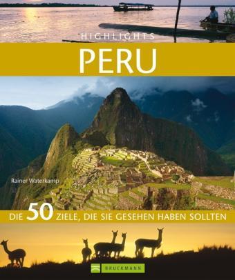 Highlights Peru (fotoboek Peru) 9783765454363  Bruckmann   Fotoboeken Peru