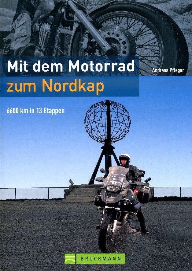 Mit dem Motorrad zum Nordkap 9783765468223  Bruckmann   Motorsport, Reisgidsen Scandinavië & de Baltische Staten
