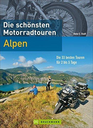Die schönsten Motorradtouren in den Alpen 9783765484063  Bruckmann Motorradrouten  Motorsport, Reisgidsen Zwitserland en Oostenrijk (en Alpen als geheel)