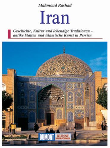 Iran | kunstreisgids 9783770133857  Dumont Kunstreiseführer  Reisgidsen Iran, Afghanistan