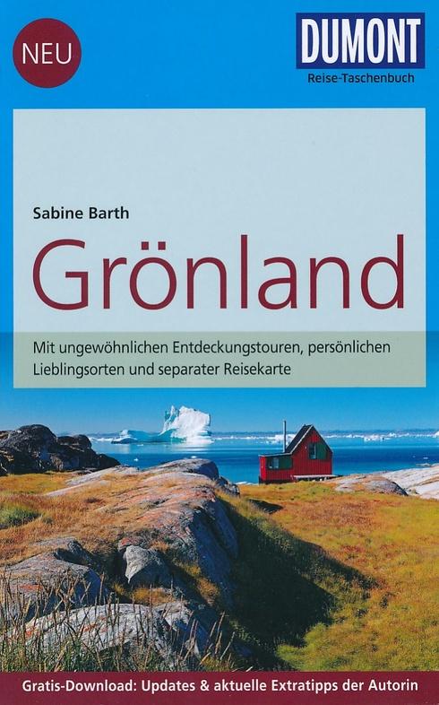 Grönland | reisgids Groenland Reise-Taschenbuch 9783770173983  Dumont Reise-Taschenbücher  Reisgidsen Groenland