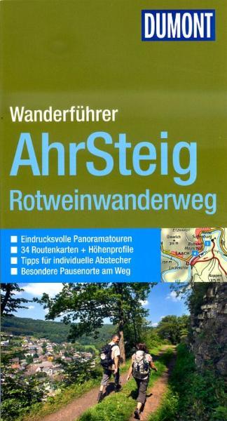 Ahrsteig, Rotweinwanderweg 9783770180349  Dumont Dumont-Wandern  Wandelgidsen Eifel