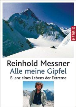 Reinhold Messner: Alle meine Gipfel 9783776625776 Reinhold Messner Herbig   Bergsportverhalen Wereld als geheel