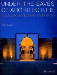 Under the Eaves of Architecture 9783791337814  Prestel   Landeninformatie West-Azië, Midden-Oosten