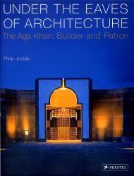 Under the Eaves of Architecture 9783791337814  Prestel   Landeninformatie West-Azië, Midden-Oosten