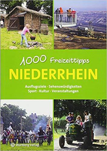 Niederrhein - 1000 Freizeittipps 9783831328925 Susanne Wingels Wartberg Verlag   Reisgidsen Niederrhein