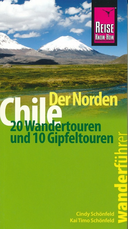 Chile  (Chili) der Norden - 20 Wandertouren 9783831725892  Reise Know-How   Wandelgidsen Chili