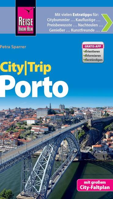 Porto CityTrip 9783831725953  Reise Know-How City Trip  Reisgidsen Noord en Midden-Portugal, Lissabon