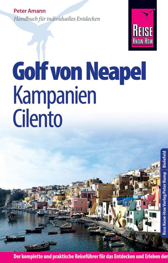 Golf von Neapel, Kampanien, Cilento 9783831727407  Reise Know-How   Reisgidsen Napels, Amalfi, Campanië