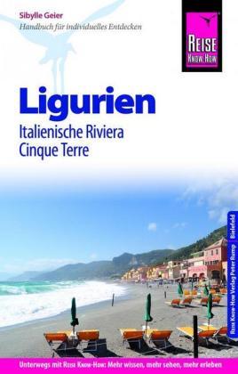 Ligurien Italienische Riviera Cinque Terre 9783831730438  Reise Know-How   Reisgidsen Genua, Ligurië