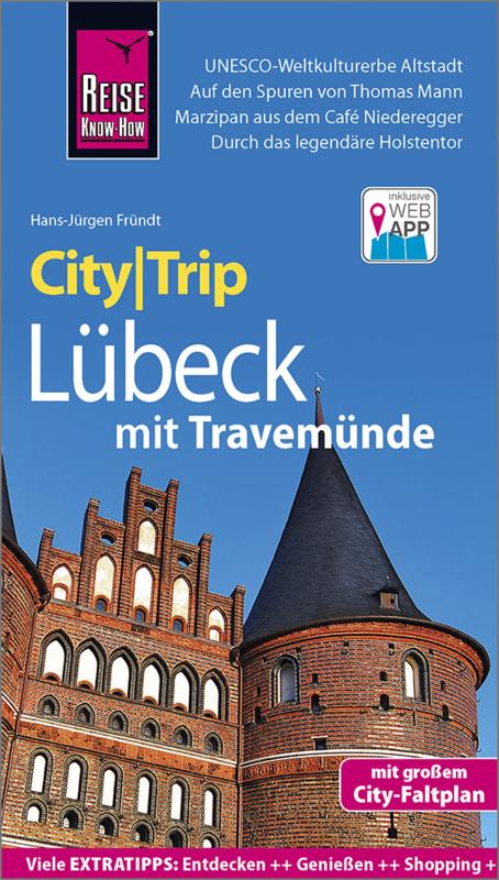 Lübeck CityTrip 9783831730834 Hans-Jürgen Fründt Reise Know-How City Trip  Reisgidsen Sleeswijk-Holstein