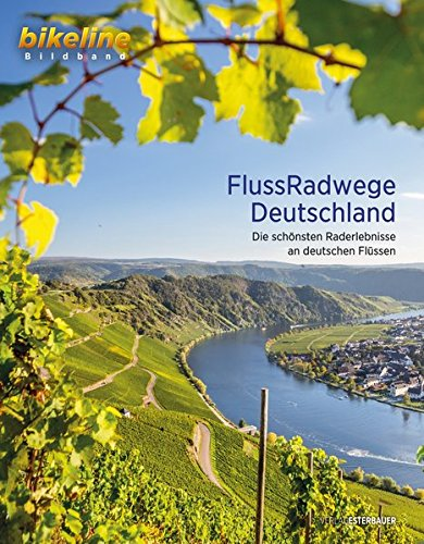 Bildband FlussRadwege Deutschland 9783850006910  Esterbauer Bikeline  Fietsgidsen Duitsland