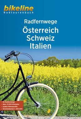 Bikeline Radfernwege Österreich, Schweiz, Italien | fietsgids 9783850007344  Esterbauer Bikeline  Fietsgidsen, Meerdaagse fietsvakanties Europa