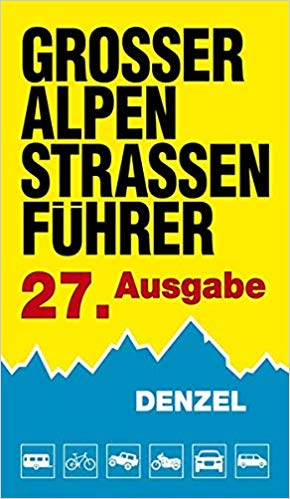 Großer Alpenstraßenführer (27. Auflage) 9783850477772  Denzel   Motorsport, Reisgidsen Zwitserland en Oostenrijk (en Alpen als geheel)