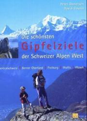 Die schönsten Gipfelziele der Schweizer Alpen West 9783855028115 Peter Donatsch, David Coulin AT-Verlag   Klimmen-bergsport Zwitserland