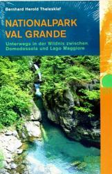 Nationalpark Val Grande 9783858693693 Bernhard Herold Thelesklaf Rotpunkt Verlag, Zürich   Wandelgidsen Turijn, Piemonte