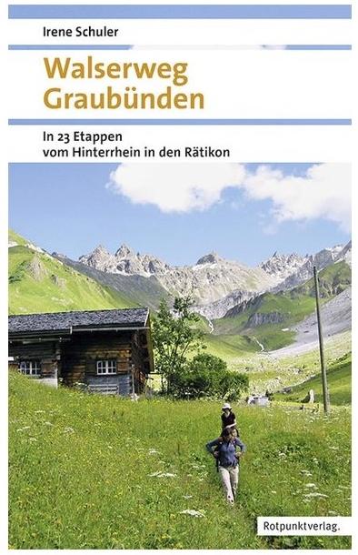 Walserweg Graubünden 9783858697349  Rotpunkt Verlag, Zürich   Meerdaagse wandelroutes, Wandelgidsen Graubünden, Tessin