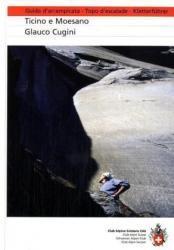Kletterführer Tessin und Moesano 9783859022669  Schweizerische Alpen Club (SAC) SAC Clubführer  Klimmen-bergsport Graubünden, Tessin