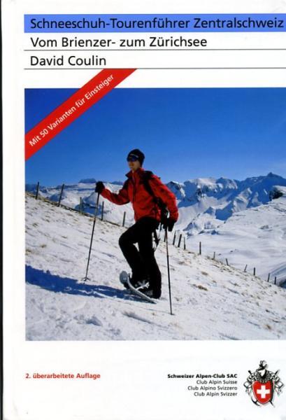 Schneeschuh-Tourenführer Zentralschweiz 9783859022874  Schweizerische Alpen Club (SAC) SAC Clubführer  Wintersport Noordoost- en Centraal Zwitserland