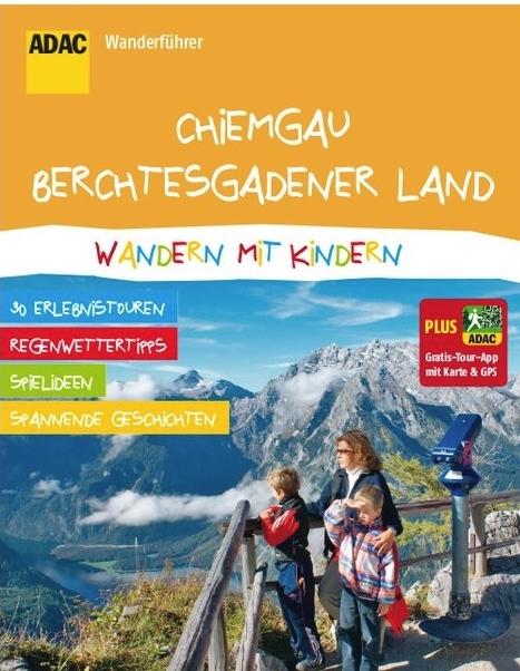 ADAC Wanderführer Chiemgau - Berchtesgadenerland - wandern mit Kindern 9783862071753  ADAC Wandern mit Kindern  Reizen met kinderen, Wandelgidsen Beierse Alpen
