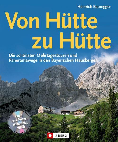 Von Hütte zu Hütte 9783862461554  Bruckmann   Wandelgidsen Beierse Alpen