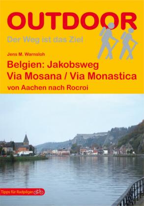 Belgien: Jakobsweg Via Mosana | wandelgids Jacobsroute 9783866861398  Conrad Stein Verlag Outdoor - Der Weg ist das Ziel  Santiago de Compostela, Wandelgidsen Wallonië (Ardennen)