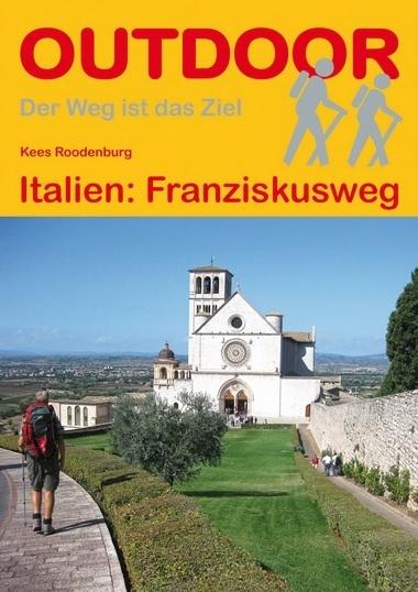Franziskusweg : Italien | wandelgids (Duitstalig) 9783866863583  Conrad Stein Verlag Outdoor - Der Weg ist das Ziel  Meerdaagse wandelroutes, Wandelgidsen Midden-Italië