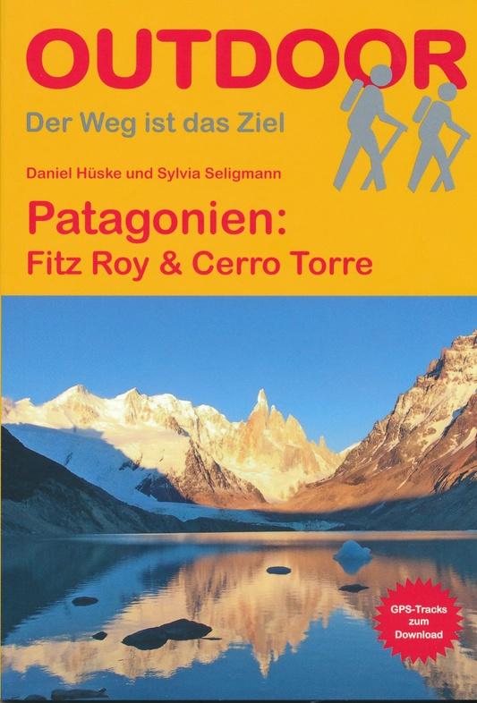 Patagonien Monte Fitz Roy | wandelgids (Duitstalig) 9783866865273 Sylvia Seligmann Conrad Stein Verlag Outdoor - Der Weg ist das Ziel  Meerdaagse wandelroutes, Wandelgidsen Patagonië