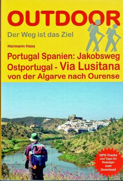 Via Lusitana | wandelgids Jacobsroute (Portugal) 9783866865488  Conrad Stein Verlag Outdoor - Der Weg ist das Ziel  Santiago de Compostela, Wandelgidsen Portugal
