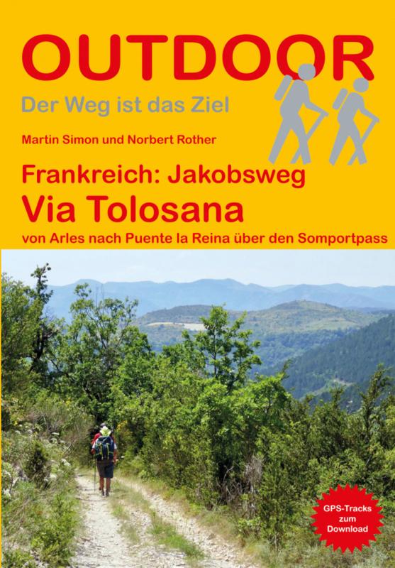 Via Tolosana | wandelgids Jacobsroute 9783866865976  Conrad Stein Verlag Outdoor - Der Weg ist das Ziel  Santiago de Compostela, Wandelgidsen Zuidwest-Frankrijk