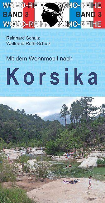 Mit dem Wohnmobil auf Korsika 9783869030388  Womo   Op reis met je camper, Reisgidsen Corsica