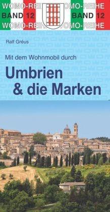 Mit dem Wohnmobil durch Umbrien und die Marken | campergids 9783869031224  Womo   Op reis met je camper, Reisgidsen De Marken, Umbrië
