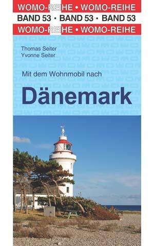 Mit dem Wohnmobil nach Dänemark 9783869035345  Womo   Op reis met je camper, Reisgidsen Denemarken