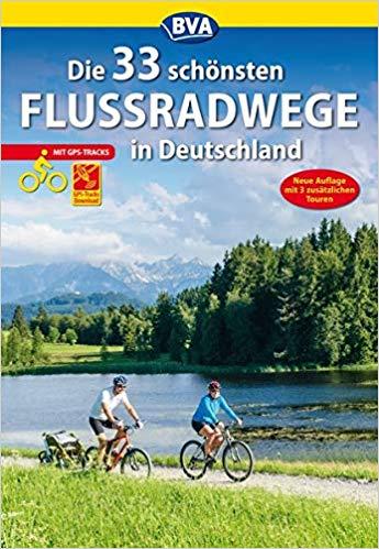 Die 33 schönsten Flussradwege in Deutschland GPS 9783870738761  ADFC   Fietsgidsen, Meerdaagse fietsvakanties Duitsland