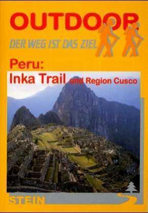 Peru: Inka Trail | wandelgids (Duitstalig) 9783893923809  Conrad Stein Verlag Outdoor - Der Weg ist das Ziel  Meerdaagse wandelroutes, Wandelgidsen Peru