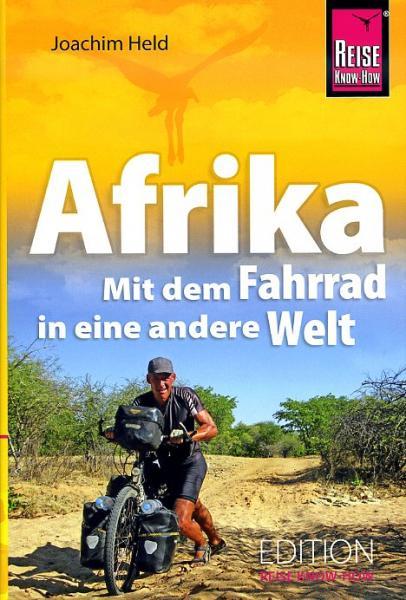 Afrika - mit dem Fahrrad in einde andere Welt 9783896625229 Joachim Held Reise Know-How   Fietsgidsen, Meerdaagse fietsvakanties Afrika