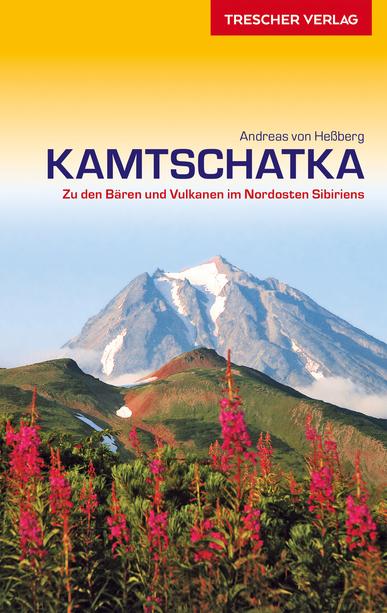 Kamtschatka Entdecken | reisgids 9783897943575  Trescher Verlag   Reisgidsen Siberië