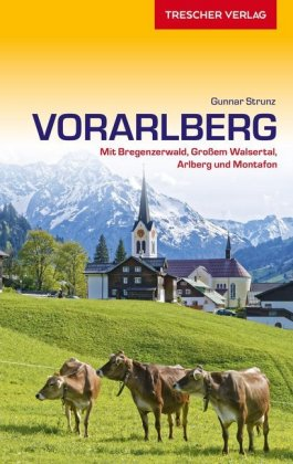 Vorarlberg | reisgids 9783897944602  Trescher Verlag   Reisgidsen Tirol & Vorarlberg